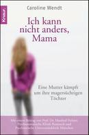 Caroline Wendt: Ich kann nicht anders, Mama ★★★