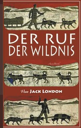Der Ruf der Wildnis - Illustriert