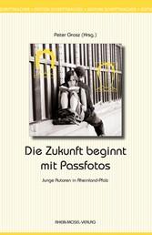 Die Zukunft beginnt mit Passfotos - Junge Autoren in Rheinland-Pfalz