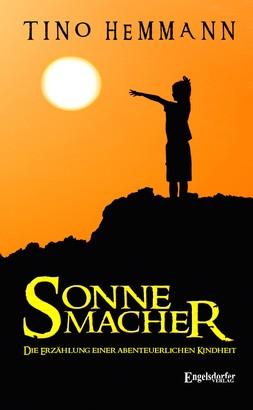 Sonnemacher. Erzählung einer abenteuerlichen Kindheit
