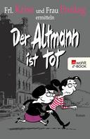 Frl. Krise: Der Altmann ist tot ★★★★