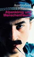 Austrofred: Alpenkönig und Menschenfreund