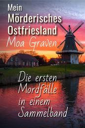 Mein mörderisches Ostfriesland - Die ersten Fälle von Moa Graven in einem Sammelband