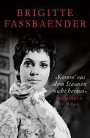 Brigitte Fassbaender: 'Komm' aus dem Staunen nicht heraus' ★★★★★