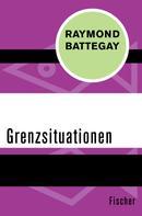 Raymond Battegay: Grenzsituationen
