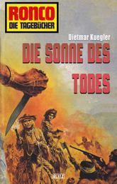 Ronco - Die Tagebücher 07 - Die Sonne des Todes