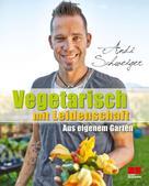 Andi Schweiger: Vegetarisch mit Leidenschaft ★★★★