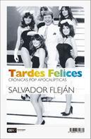 Salvador Fleján: Tardes Felices