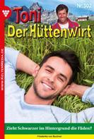 Friederike von Buchner: Toni der Hüttenwirt 302 – Heimatroman