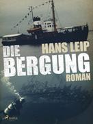 Hans Leip: Die Bergung