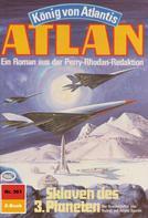 H. G. Francis: Atlan 361: Sklaven des 3. Planeten ★★★