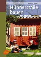 Wilhelm Bauer: Hühnerställe bauen ★★★★