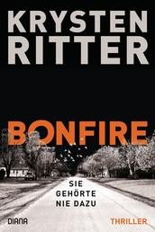 Bonfire – Sie gehörte nie dazu - Thriller