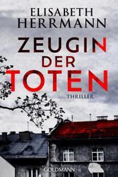 Zeugin der Toten - Judith-Kepler-Roman 1 - Thriller