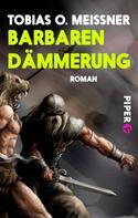 Tobias O. Meißner: Barbarendämmerung ★★★
