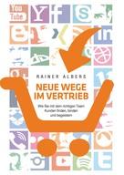 Rainer Albers: Neue Wege im Vertrieb