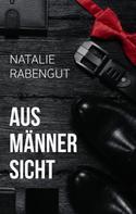 Natalie Rabengut: Aus Männersicht