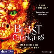 Beast Changers. Im Reich der Feuerdrachen
