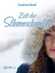 Zeit der Schneeschmelze - Roman