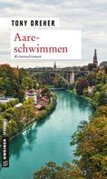 Tony Dreher: Aareschwimmen ★★★★
