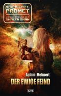 Achim Mehnert: Raumschiff Promet - Die Abenteuer der Shalyn Shan 12: Der ewige Feind ★★★