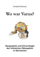 Annette Panhorst: Wo war Varus?