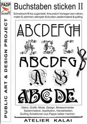 PADP-Script 002: Buchstaben sticken II - Schreibschrift bis Jugendstil, Kreuzstich Vorlagen zum nähen, malen & zeichnen, stempeln & drucken, seidenmalerei & quilling.