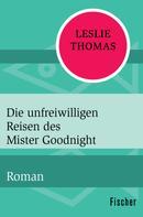 Leslie Thomas: Die unfreiwilligen Reisen des Mister Goodnight ★