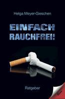 Helga Meyer-Gieschen: Einfach Rauchfrei! ★★