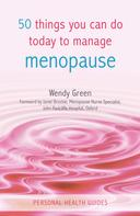 Wendy Green: 50 Things You Can Do Today to Manage Menopause