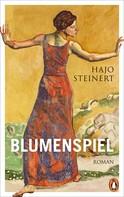 Hajo Steinert: Blumenspiel