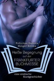 Heiße Begegnung auf der Frankfurter Buchmesse