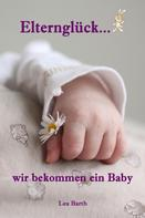 Lea Barth: Elternglück...wir bekommen ein Baby ★★★★★