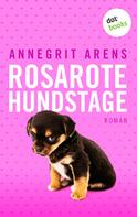 Annegrit Arens: Rosarote Hundstage ★★★