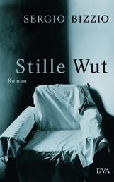 Stille Wut - Roman