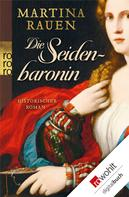 Martina Rauen: Die Seidenbaronin ★★★★