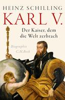 Heinz Schilling: Karl V. ★★★★