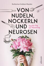 Von Nudeln, Nockerln und Neurosen - Tag für Tag ein Muttertag
