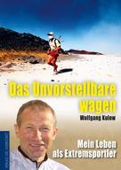 Wolfgang Kulow: Das Unvorstellbare wagen ★★★★