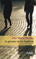 José María Merino: La glorieta de los fugitivos