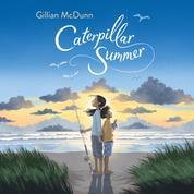Caterpillar Summer (Unabridged)