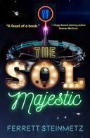 Ferrett Steinmetz: The Sol Majestic
