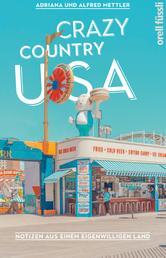 Crazy Country USA - Notizen aus einem eigenwilligen Land