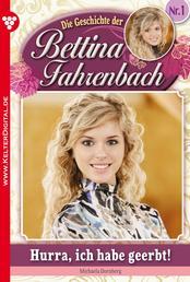 Bettina Fahrenbach 1 – Liebesroman - Hurra, ich habe geerbt!