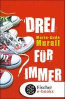 Marie-Aude Murail: Drei für immer ★★★★★