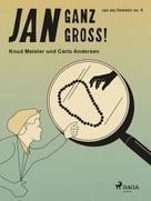Knud Meister: Jan ganz groß!