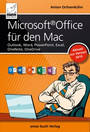 Microsoft Office für den Mac - aktuell zur Version 2019 - Outlook, Word, PowerPoint, Excel, OneNote, OneDrive