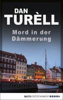 Dan TurÞll: Mord in der Dämmerung ★★★★