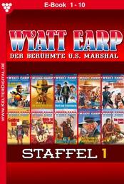 Wyatt Earp Staffel 1 – Western - E-Book 1-10