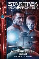 Peter David: Star Trek - New Frontier 17: Mörderisches Spiel ★★★★★